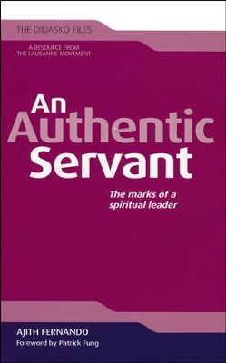 An Authentic Servant: The Marks of a Spiritual Leader   -     By: Ajith Fernando