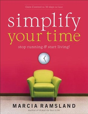 Simplify Your Time: Stop Running & Start Living! - eBook  -     By: Marcia Ramsland