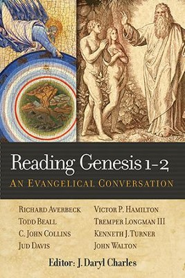 Reading Genesis 1-2: An Evangelical Conversation   -     Edited By: J. Daryl Charles