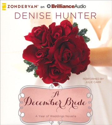 A December Bride: A Year of Weddings novella unabridged audiobook on CD  -     By: Denise Hunter
