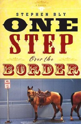 One Step over the Border   -     By: Stephen Bly