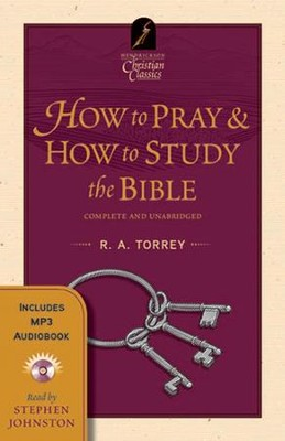 How to Pray & How to Study the Bible--Book and MP3 CD   -     By: R.A. Torrey