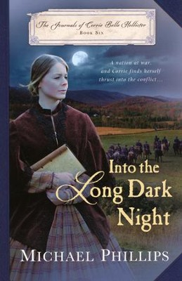 Into the Long Dark Night, Journals of Corrie Belle Holister Series #6  -     By: Michael Phillips