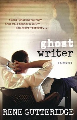 Ghost Writer  - Slightly Imperfect  -     By: Rene Gutteridge