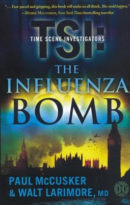 The Influenza Bomb   -     By: Paul McCusker, Walt Larimore