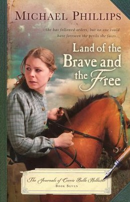 Land of the Brave and the Free, Journals of Corrie Belle Hollister #7  -     By: Michael Phillips