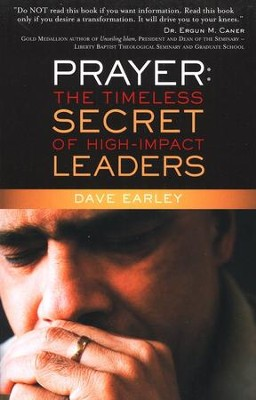 Prayer: The Timeless Secret of High-Impact Leaders    -     By: Dave Earley