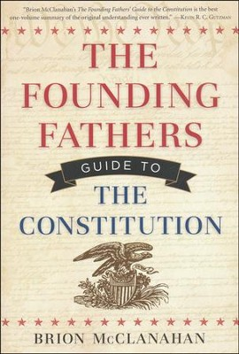 The Founding Fathers Guide to the Constitution  -     By: Brion McClanahan