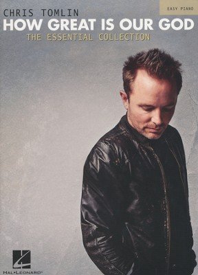 How Great Is Our God: The Essential Collection (Easy Piano)  -     By: Chris Tomlin