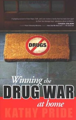 Winning the Drug War At Home  -     By: Kathy Pride