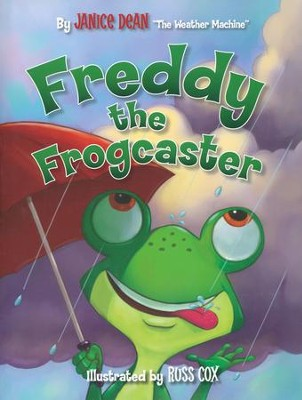 Freddy the Frogcaster  -     By: Janice Dean
