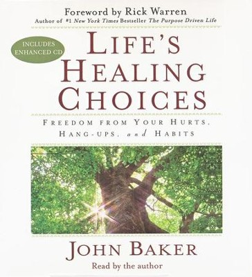 Life's Healing Choices: Freedom from Your Hurts, Hang-Ups, and Habits  -     By: John Baker