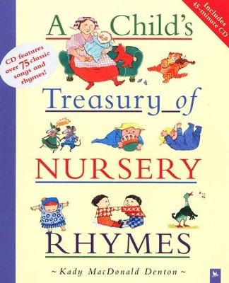 A Child's Treasury of Nursery Rhymes with CD    -     By: Kady MacDonald Denton