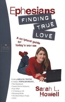 Ephesians: Finding True Love-Heart Stealers Bible Studies  -     By: Sarah Howell