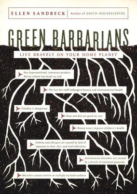 Green Barbarians: Live Bravely on Your Home Planet    -     By: Ellen Sandbeck