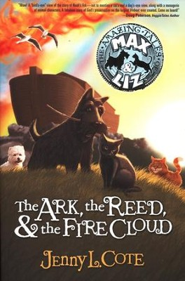 The Amazing Tales of Max and Liz #1: The Ark, The Reed, and  the Fire Cloud  -     By: Jenny Cote