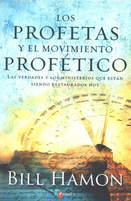 Los Profetas y el Movimiento Profético  (Prophets and the Prophetic Movement)  -     By: Bill Hamon