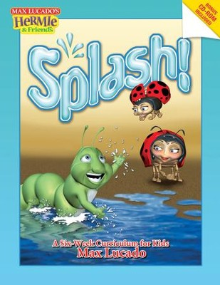 Splash!: A Kid's Curriculum Based on Max Lucado's Come Thirsty - eBook  -     By: Max Lucado