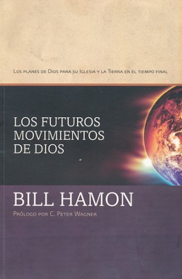 Los Futuros Movimientos de Dios  (Apostles, Prophets and the Coming Moves of God)  -     By: Dr. Bill Hamon