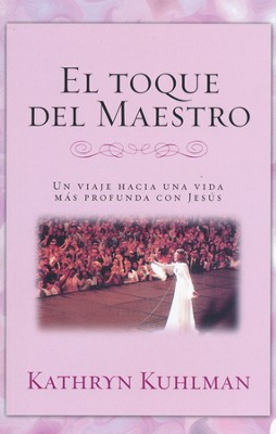 El Toque del Maestro  (The Touch of the Master)  -     By: Kathryn Kuhlman
