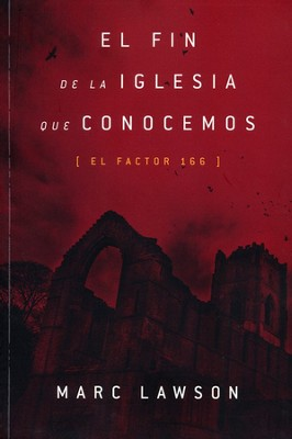 El Fin de la Iglesia que Conocemos  (It's the End of the Church as We Know It)  -     By: Marc Lawson