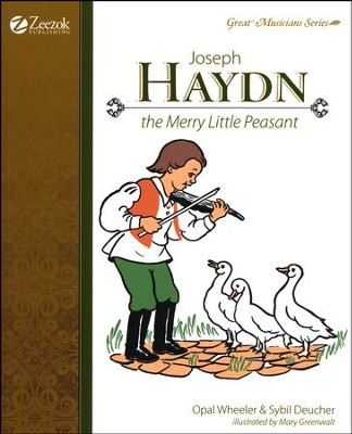 Joseph Haydn, The Merry Little Peasant   -     By: Opal Wheeler, Sybil Deucher