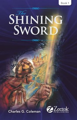 The Shining Sword   -     By: Charles G. Coleman