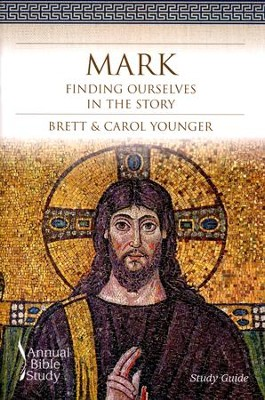 Mark: Finding Ourselves in the Story, Annual Bible Study, Study Guide  -     By: Brett Younger, Carol Younger