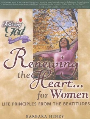 Following God Series: Renewing the Heart for Women    -     By: Barbara Henry