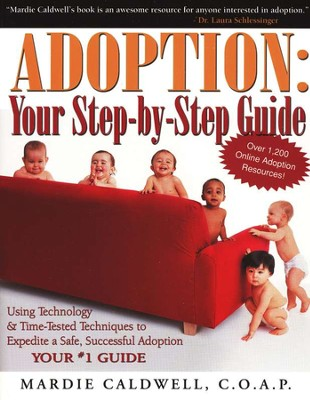 Adoption: Your Step-by-Step Guide   -     By: Mardie Caldwell