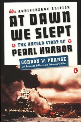 At Dawn We Slept: The Untold Story of Pearl Harbor   -     By: Gordon W. Prange, Donald M. Goldstein, Katherine V. Dillon