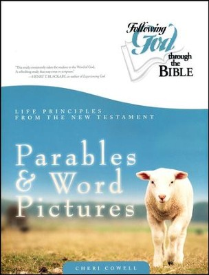 Life Principles from the New Testament Parables & Word Pictures  -     By: Cheri Cowell