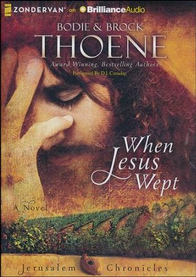 #1: When Jesus Wept - unabridged audiobook on MP3-CD  -     By: Bodie Thoene, Brock Thoene