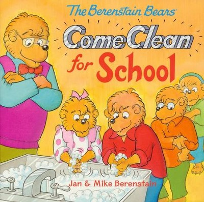 The Berenstain Bears Come Clean for School  -     By: Jan Berenstain, Mike Berenstain     Illustrated By: Jan Berenstain