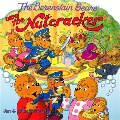The Berenstain Bears and the Nutcracker  -     By: Jan Berenstain, Mike Berenstain     Illustrated By: Jan Berenstain