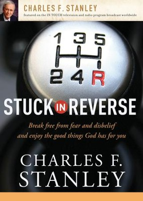 Stuck in Reverse - eBook  -     By: Charles F. Stanley