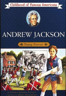 Andrew Jackson: Young Patriot  -     By: George E. Stanley