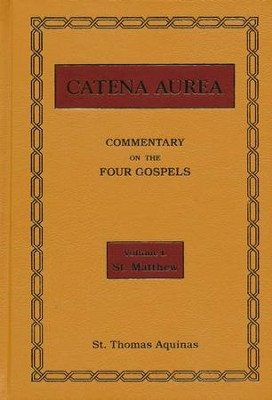 Catena Aurea--Commentary on the Four Gospels, 4 Volumes  -     Edited By: Henry Newman     By: Thomas Aquinas