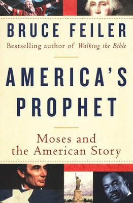 America's Prophet: Moses and the American Story   -     By: Bruce Feiler