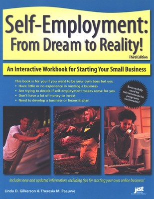 Self-Employment: From Dream to Reality! Third Edition   -     By: Linda D. Gilkerson, Theresia M. Paauwe