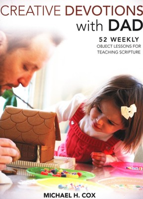 Creative Devotions with Dad  -     By: Michael H. Cox