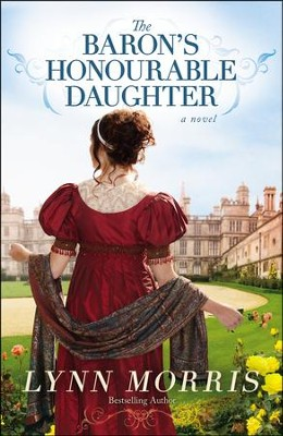 The Baron's Honourable Daughter    -     By: Lynn Morris
