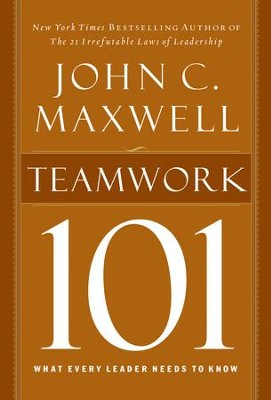 Teamwork 101: What Every Leader Needs to Know - eBook  -     By: John C. Maxwell