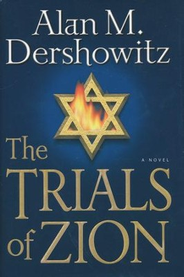 The Trials of Zion    -     By: Alan M. Dershowitz