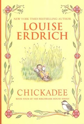 Chickadee  -     By: Louise Erdrich