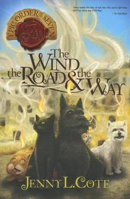 #3: The Wind, the Road, and the Way   -     By: Jenny L. Cote