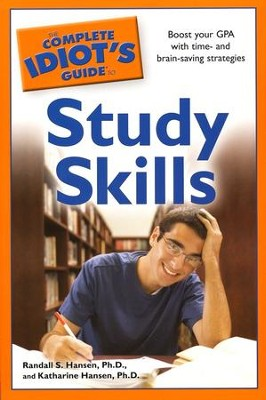 The Complete Idiot's Guide to Study Skills  -     By: Randall S. Hansen Ph.D., Katharine Hansen Ph.D.