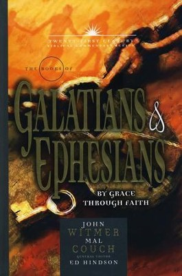 21st Century Biblical Commentary Series: Galatians & Ephesians  -     By: John Witmer, Mal Couch