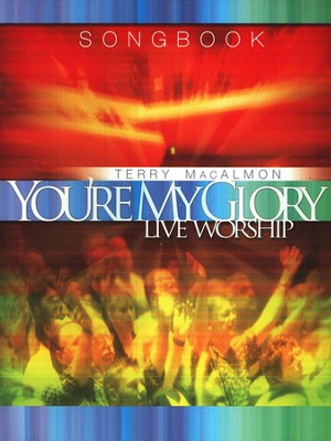 You're My Glory, Songbook   -     By: Terry MacAlmon
