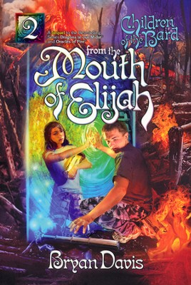 #2: From the Mouth of Elijah  -     By: Bryan Davis